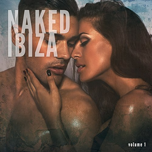 VA - Naked Ibiza Vol.1 (Pure Fresh Balearic Summer Chill Tunes) (2017)