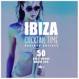 VA - Ibiza Cocktail Time 50 Deep-House Warm Ups. Vol.1 (2018)-DeBiLL