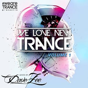 VA - We Love New Trance Vol.1 [Mixed by Dave Zee] (2018)-DeBiLL