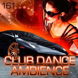 VA - Club Dance Ambience Vol.161 (2018)-DeBiLL